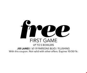 Free first game. UP TO 5 bowlers. With this coupon. Not valid with other offers. Expires 10/30/16.