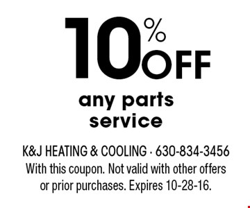 10% Off any parts service. With this coupon. Not valid with other offers or prior purchases. Expires 10-28-16.