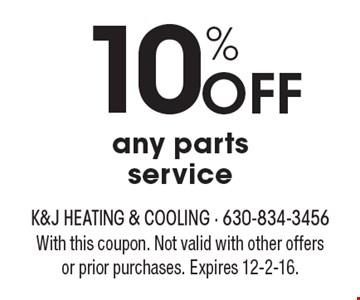 10% Off any parts service. With this coupon. Not valid with other offers or prior purchases. Expires 2-3-17.