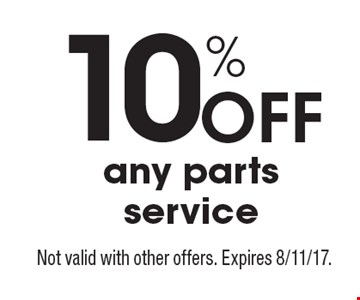 10% Off any parts service. Not valid with other offers. Expires 8/11/17.