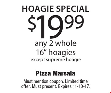 Hoagie Special - $19.99 any 2 whole 16