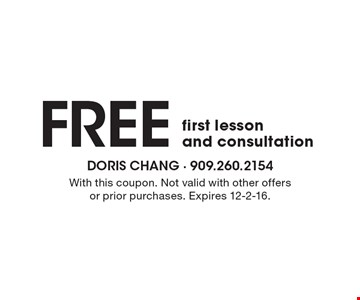 FREE first lessonand consultation. With this coupon. Not valid with other offers or prior purchases. Expires 12-2-16.