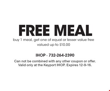 Free meal. Buy 1 meal, get one of equal or lesser value free. Valued up to $10.00. Can not be combined with any other coupon or offer. Valid only at the Keyport IHOP. Expires 12-9-16.