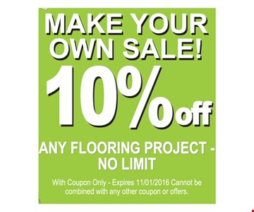 10% any flooring project no limit