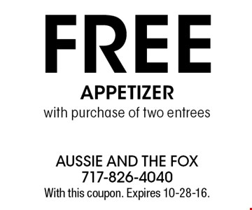 Free appetizer with purchase of two entrees. With this coupon. Expires 10-28-16.