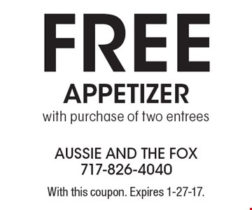 Free appetizer with purchase of two entrees. With this coupon. Expires 1-27-17.