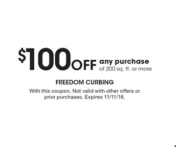 $100 OFF any purchase of 200 sq. ft. or more. With this coupon. Not valid with other offers or prior purchases. Expires 11/11/16.