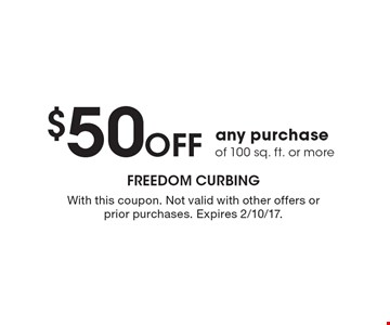 $50 OFF any purchase of 100 sq. ft. or more. With this coupon. Not valid with other offers or prior purchases. Expires 2/10/17.