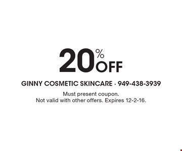 20% Off Must present coupon. Not valid with other offers. Expires 12-2-16.