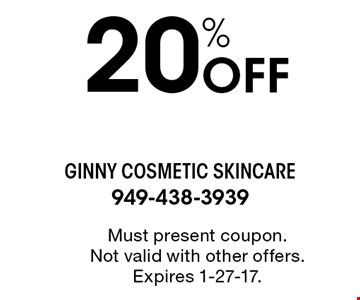 20% Off Must present coupon. Not valid with other offers. Expires 1-27-17.