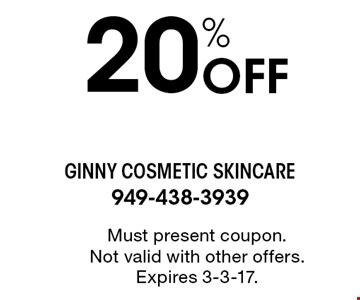 20% Off Must present coupon. Not valid with other offers. Expires 3-3-17.