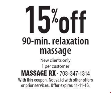 15%off 90-min. relaxation massage New clients only1 per customer. With this coupon. Not valid with other offers or prior services. Offer expires 11-11-16.