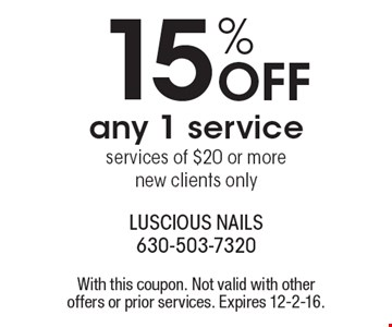 15% off any 1 service, services of $20 or more, new clients only. With this coupon. Not valid with other offers or prior services. Expires 12-2-16.