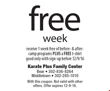 free week, receive 1 week free of before- & after-camp programs PLUS a FREE t-shirt. Good only with sign-up before 12/9/16. With this coupon. Not valid with other offers. Offer expires 12-9-16.