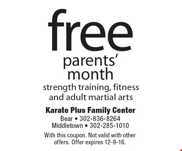 free parents' month, strength training, fitness and adult martial arts. With this coupon. Not valid with other offers. Offer expires 12-9-16.