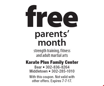 Free parents' month. Strength training, fitness and adult martial arts. With this coupon. Not valid with other offers. Expires 7-7-17.