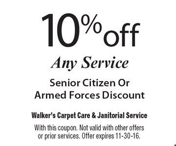 10% off Any Service Senior Citizen Or Armed Forces Discount. With this coupon. Not valid with other offers or prior services. Offer expires 11-30-16.