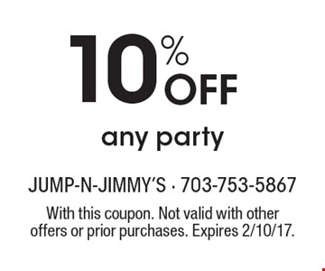 10% Off any party. With this coupon. Not valid with other offers or prior purchases. Expires 2/10/17.