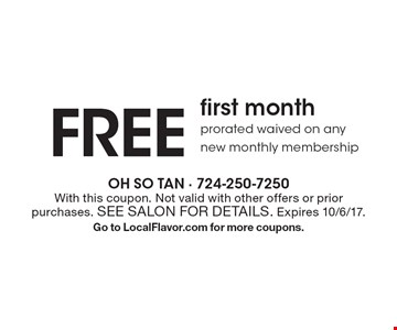 Free first month prorated waived on any new monthly membership. With this coupon. Not valid with other offers or prior purchases. See salon for details. Expires 10/6/17. Go to LocalFlavor.com for more coupons.