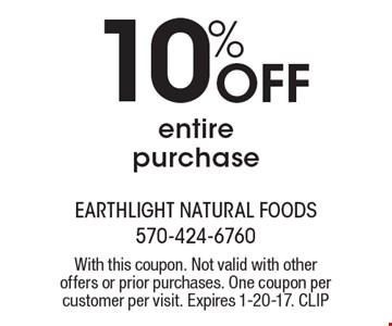 10% off entire purchase. With this coupon. Not valid with other offers or prior purchases. One coupon per customer per visit. Expires 1-20-17. CLIP