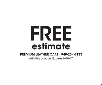 Free estimate. With this coupon. Expires 8-18-17.