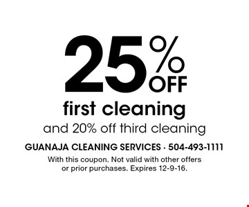 25% Off first cleaning and 20% off third cleaning. With this coupon. Not valid with other offers or prior purchases. Expires 12-9-16.