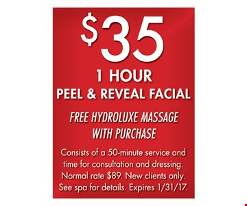 $35 1 Hour Peel & Reveal Facial. Consists of 50-minute service and time for consultation and dressing. Normal rate $89. New clients only. See spa for details. 1/31/17.