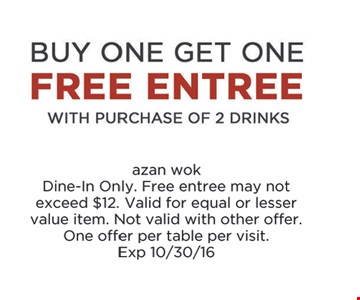 Buy one entree, get one free.