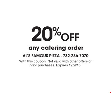 20% Off any catering order. With this coupon. Not valid with other offers or prior purchases. Expires 12/9/16.