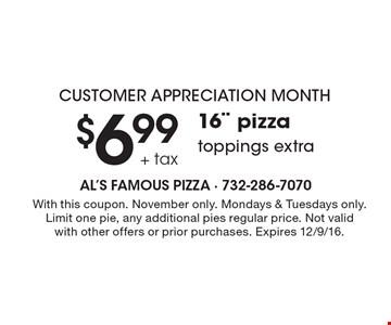 Customer Appreciation Month. $6.99 + tax 16