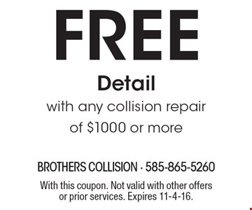Free Detail with any collision repair of $1000 or more. With this coupon. Not valid with other offers or prior services. Expires 11-4-16.