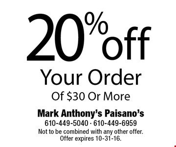 20% off Your Order Of $30 Or More. Not to be combined with any other offer. Offer expires 10-31-16.