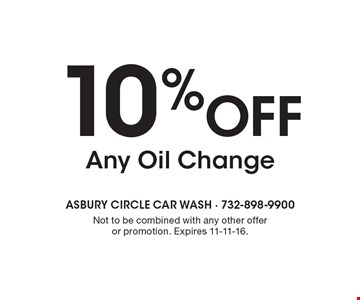 10% Off Any Oil Change. Not to be combined with any other offer or promotion. Expires 11-11-16.