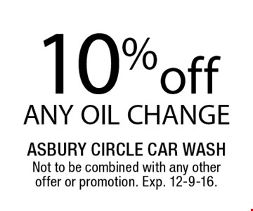 10% off ANY OIL CHANGE. Not to be combined with any other offer or promotion. Exp. 12-9-16.