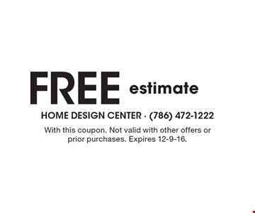 Free estimate. With this coupon. Not valid with other offers or prior purchases. Expires 12-9-16.