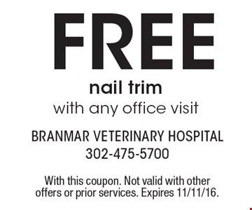 free nail trim with any office visit. With this coupon. Not valid with other offers or prior services. Expires 11/11/16.