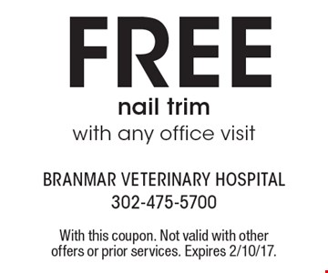 Free nail trim with any office visit. With this coupon. Not valid with other offers or prior services. Expires 2/10/17.
