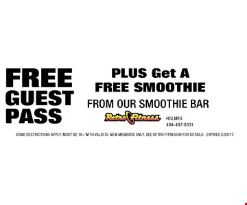 FREE GUEST PASS PLUS Get AFREE SMOOTHIE FROM OUR SMOOTHIE BAR. Some Restrictions apply. Must be 18+ with valid id. new members only. See Retro Fitness for details.expires 2/28/17.