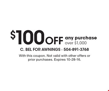 $100 Off Any Purchase Over $1,000. With this coupon. Not valid with other offers or prior purchases. Expires 10-28-16.