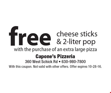 Free cheese sticks & 2-liter pop with the purchase of an extra large pizza. With this coupon. Not valid with other offers. Offer expires 10-28-16.