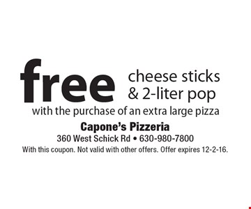 Free cheese sticks & 2-liter pop with the purchase of an extra large pizza. With this coupon. Not valid with other offers. Offer expires 12-2-16.