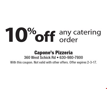 10% off any catering order. With this coupon. Not valid with other offers. Offer expires 2-3-17.