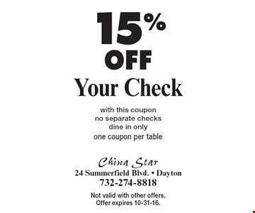 15% Off Your Check, with this coupon, no separate checks, dine in only, one coupon per table. Not valid with other offers. Offer expires 10-31-16.