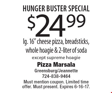 Hunger Buster Special $24.99 lg. 16