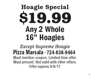 Hoagie Special! $19.99 Any 2 Whole 16