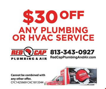 $30 OFF Any Plumbing Or HVAC Service