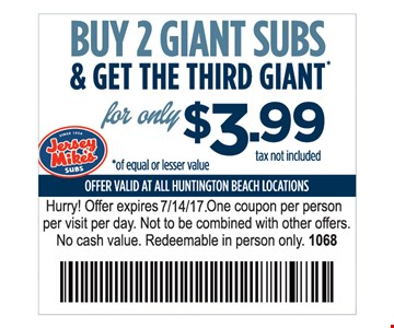 Buy 2 giant subs & get the third* for only $3.99