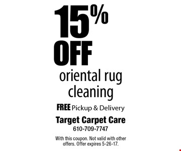 15% OFF oriental rug cleaning. FREE Pickup & Delivery. With this coupon. Not valid with other offers. Offer expires 5-26-17.