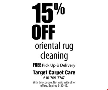 15% OFF oriental rug cleaning FREE Pick Up & Delivery. With this coupon. Not valid with other offers. Expires 6-30-17.