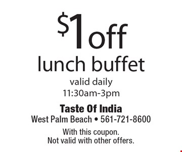 $1offlunch buffetvalid daily 11:30am-3pm. With this coupon. Not valid with other offers.